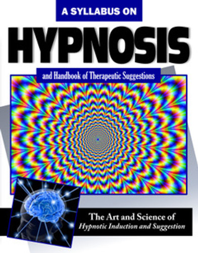 A Syllabus on Hypnosis and a Handbook of Therapeutic Suggestions