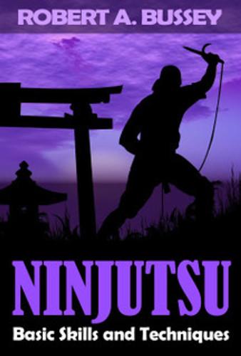 Ninjutsu: Basic Skills and Techniques