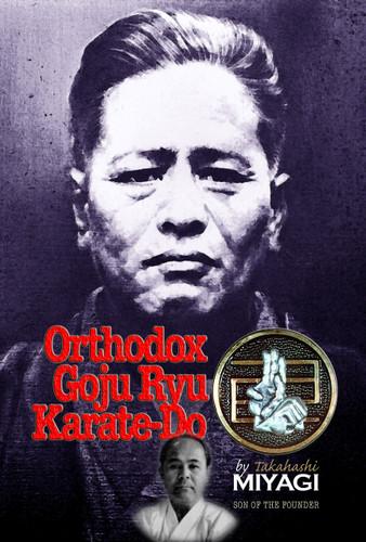 Orthodox Goju Ryu by Takashi Miyagi