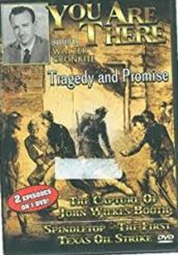 You Are There: Tragedy and Promise- The Capture of John Wilkes Booth/Spindletop - The First Texas Oil Strike