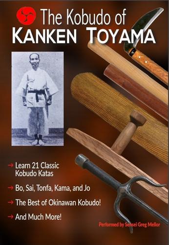 The Kobudo Of Kanken Toyama  (Bo, Sai, Tonfa, Kama and Jo)
