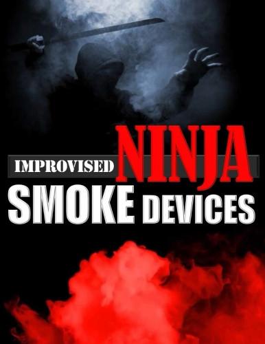 Improvised Ninja Smoke Devices