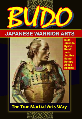Budo Japanese Warrior Arts-