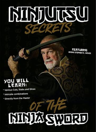 Ninjutsu Secrets of The Ninja Sword - Stephen Hayes