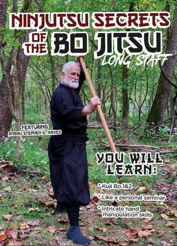 Ninjitsu Secrets of Bo Jitsu Long staff Stephen Hayes AVAILABLE DEC 1ST 2020