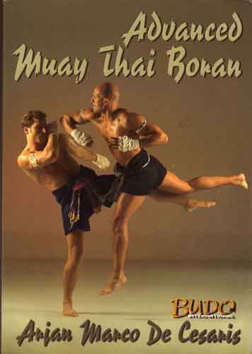 Muay Thai Advanced Boran: The Fighting Art Of Kings