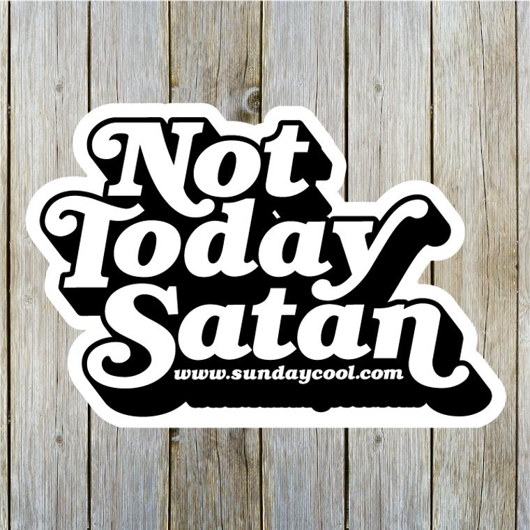 Not Today Satan Sticker