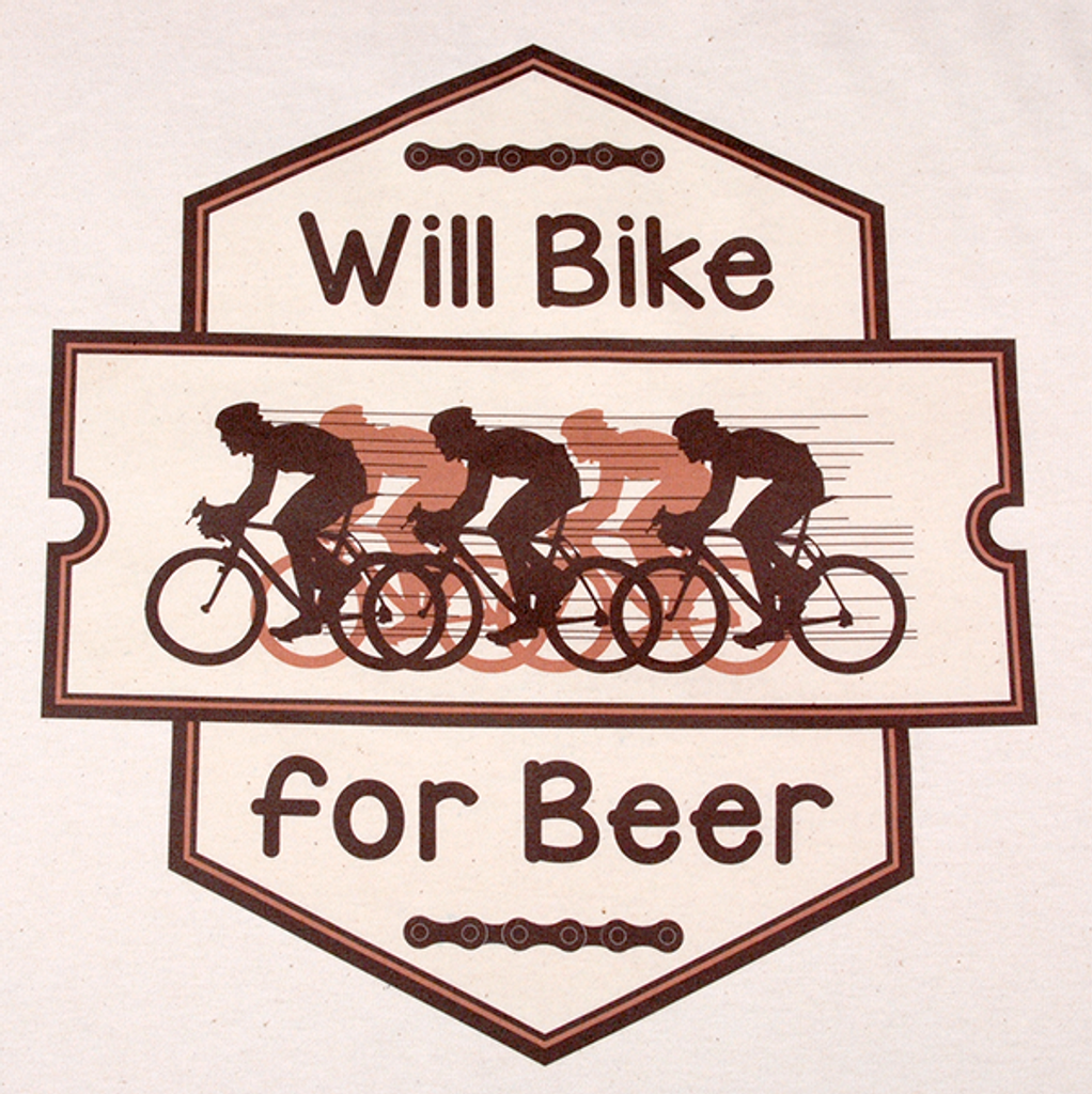 Will Bike for Beer - Natural T Color