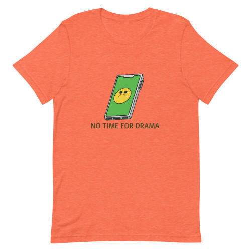 SC No Time For Drama  Short-Sleeve Unisex T-Shirt