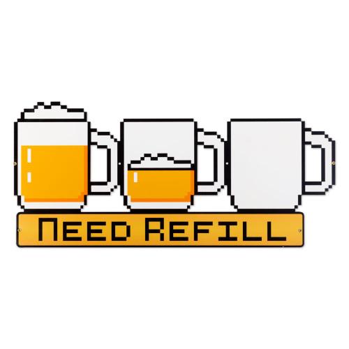 Pixel Beer - Need Refill Metal Bar Sign