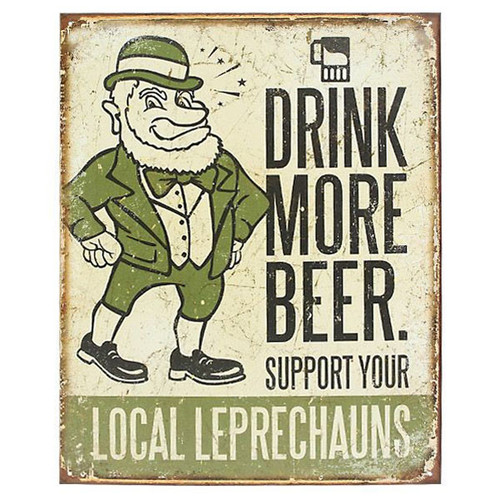 Drink More Beer Support Your Local Leprechauns Metal Bar Sign
