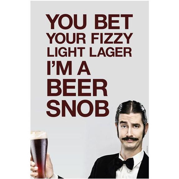Beer Snob Wall Poster