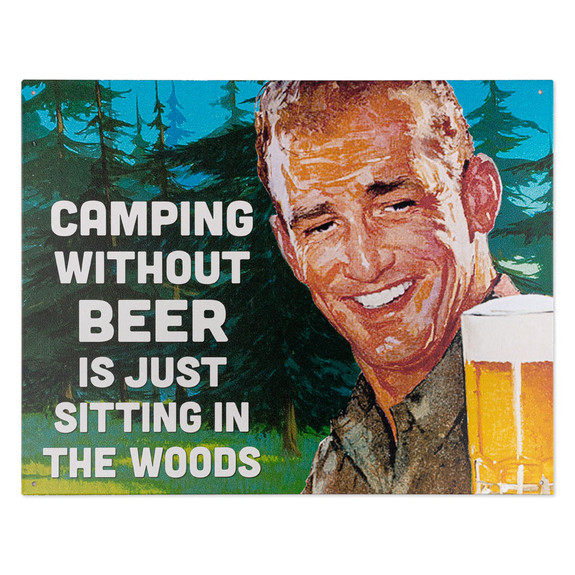Camping Without Beer Is Just Sitting In The Woods Metal Bar Sign