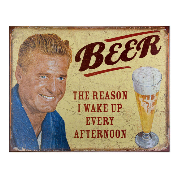 Beer The Reason I Wake Up Every Afternoon Metal Bar Sign