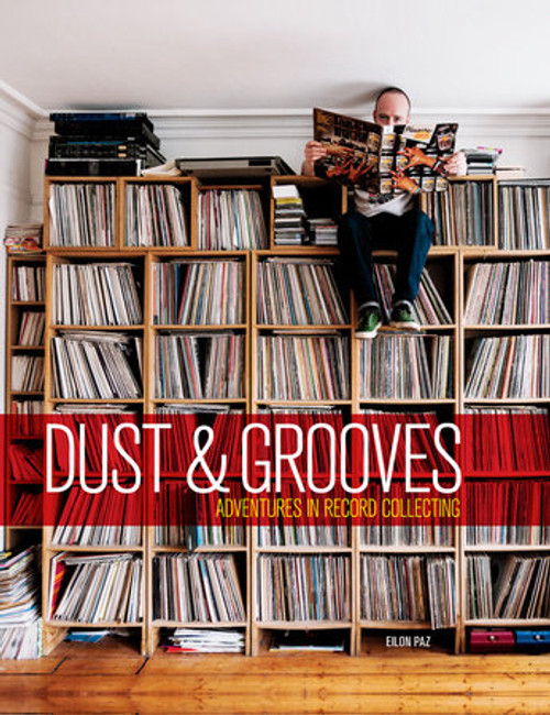 Dust & Grooves - Adventures in Record Collecting