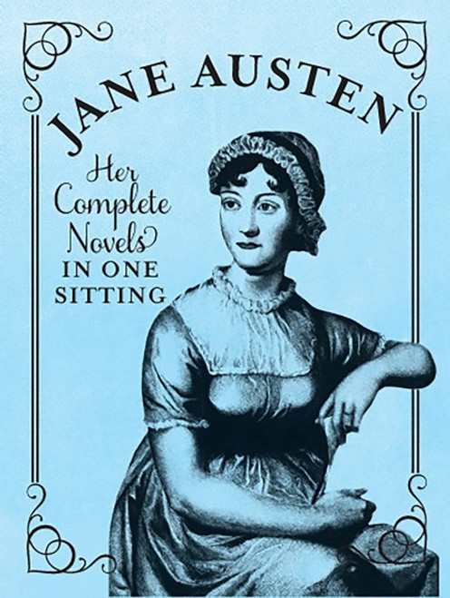 Jane Austen - Her Complete Novels in One Sitting