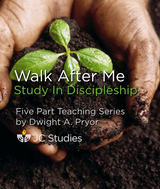 Walk After Me: Study in Discipleship