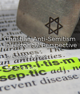 Christian Anti-Semitism in Historical Perspective