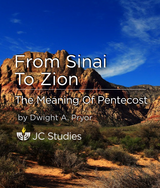 From Sinai to Zion - The Meaning of Pentecost