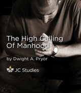 The High Calling of Manhood