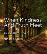 When Kindness and Truth Meet