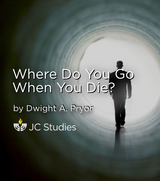 Where Do You Go When You Die?