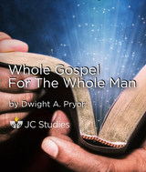Whole Gospel for the Whole Man