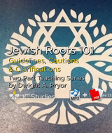 Jewish Roots 101 - Guidelines, Cautions & Clarifications (Bundle: MP3 + Transcript)