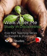 Walk After Me - Study In Discipleship (Transcript PDF)