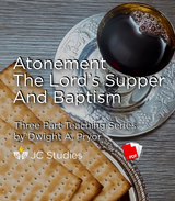 Atonement, the Lord's Supper and Baptism (Transcript PDF)