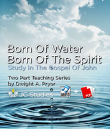 Born of the Water, Born of the Spirit - Study in Gospel of John (Bundle: MP3's & Transcript)