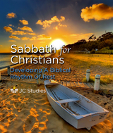 Sabbath for Christians: Developing a Biblical Rhythm of Rest