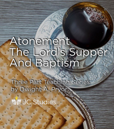 Atonement, the Lord's Supper and Baptism