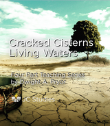 Cracked Cisterns, Living Waters