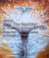 Jesus, John the Baptizer, & the Kingdom of God