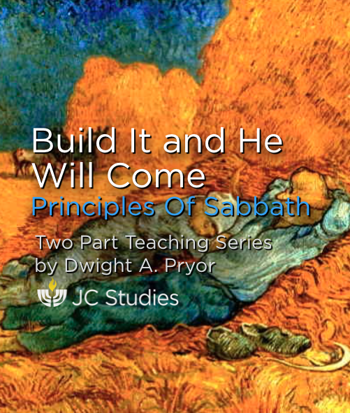 Build It and He Will Come: Principles of Sabbath