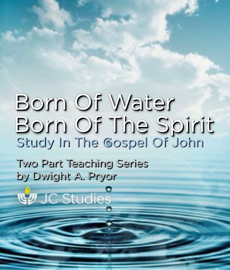 Born of the Water, Born of the Spirit: Studies in the Gospel of John