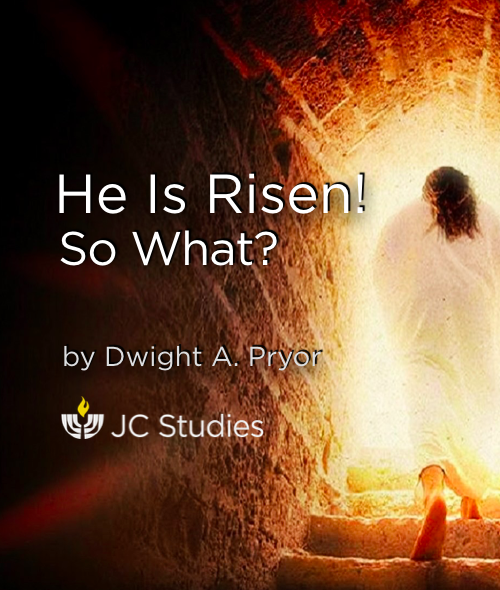 He is Risen! So What?