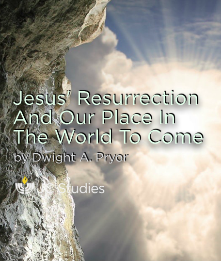 Jesus' Resurrection and Our Place in the World to Come