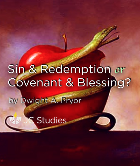 Sin and Redemption or Covenant and Blessing?