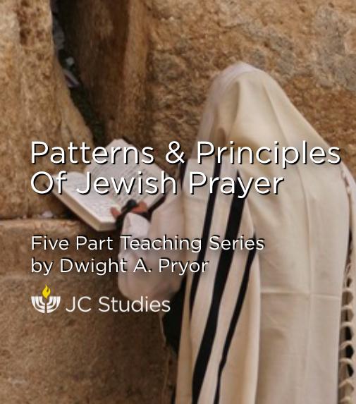 Patterns & Principles of Jewish Prayer
