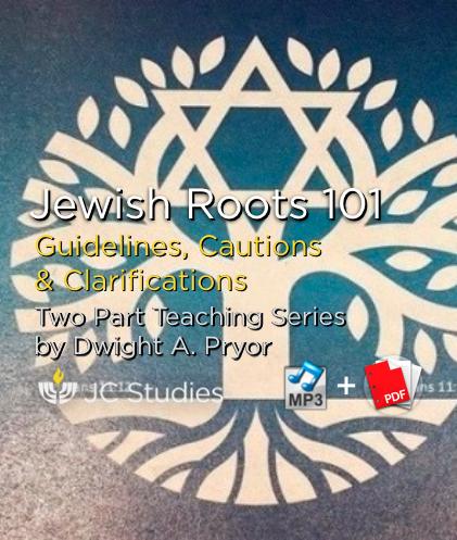 Jewish Roots 101 - Guidelines, Cautions & Clarifications (Bundle: MP3 + Transcript)