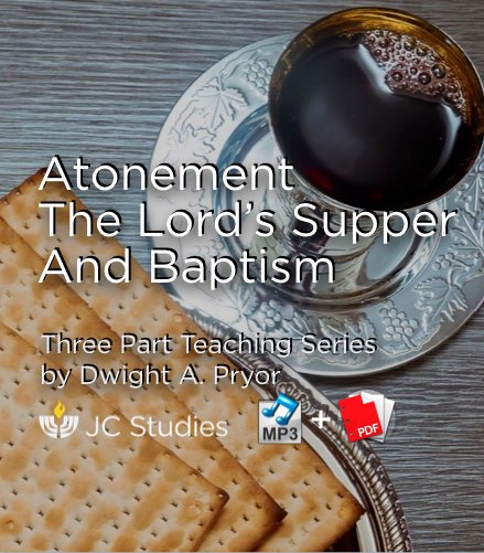 Atonement, the Lord's Supper and Baptism (Bundle: MP3's + Transcripts)