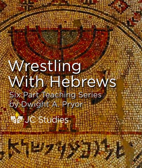 Wrestling with Hebrews