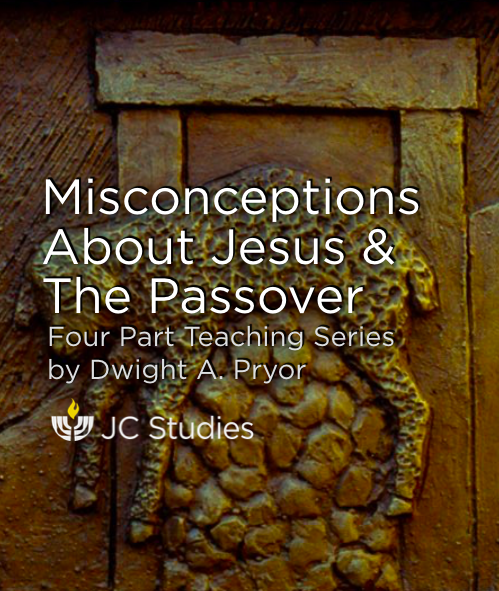 Misconceptions About Jesus and the Passover