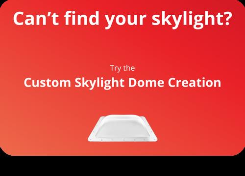 Custom Skylight Dome Creation