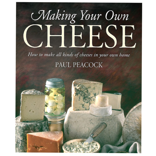 Making Your Own Cheese by Paul Peacock