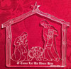 """Nativity- 3 inches wide by 3.5 inches high-depicts Mary, Joseph and the infant Jesus in the stable with scripted with """"O Come Let Us Adore Him"""""""