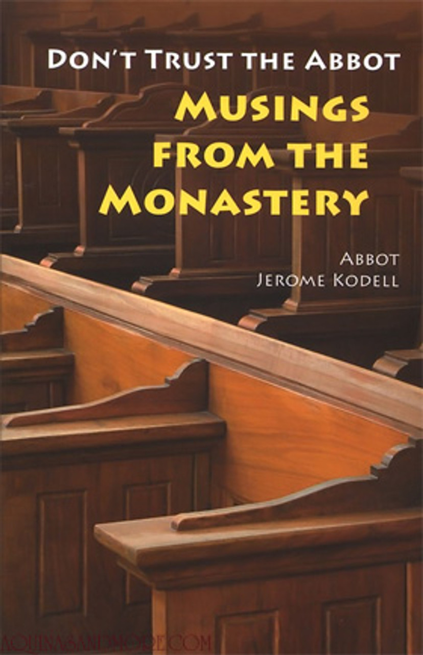 Don't Trust the Abbot: Musings from the Monastery (autographed)