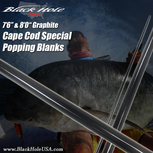 "Black Hole 7'6"", 8'0"" Cape Cod Special GRAPHITE Popping Blanks"